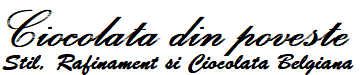 Stil, Rafinament si Ciocalata Belgiana